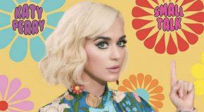 """Katy Perry: """"Small Talk"""" è il nuovo singolo"""