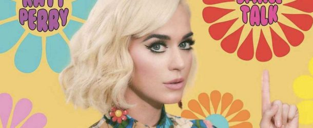 "Katy Perry: ""Small Talk"" è il nuovo singolo"