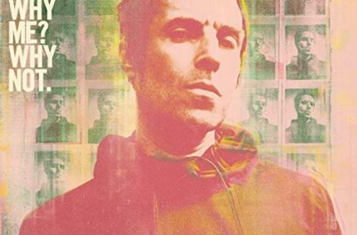 "Liam Gallagher: la recensione di ""Why Me? Why Not."""